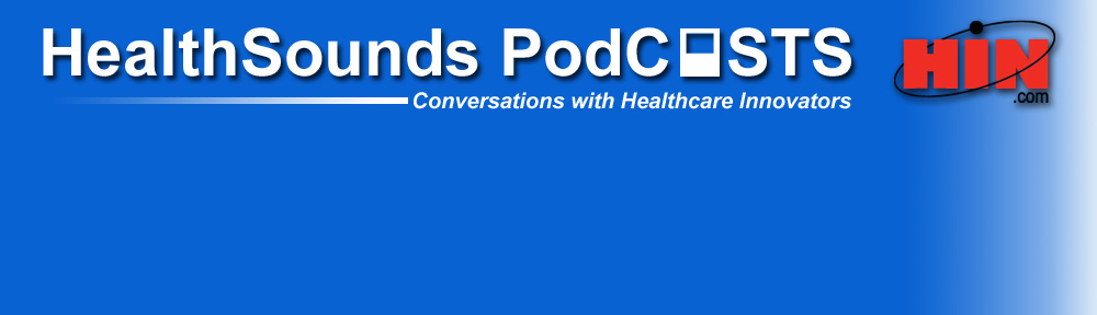 HealthSounds Podcasts | conversations with healthcare innovators