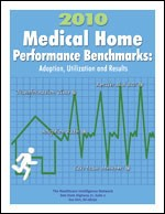 2010 Medical Home Performance Benchmarks: Adoption, Utilization and Results