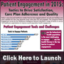 Patient Engagement in 2015: Tactics to Drive Satisfaction, Care Plan Adherence and Quality